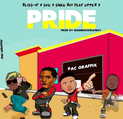 MUSIC: Bliss If, S.O.G, Swag Boy ft Upper X - Pride  (Prod. Sound of Strategy)