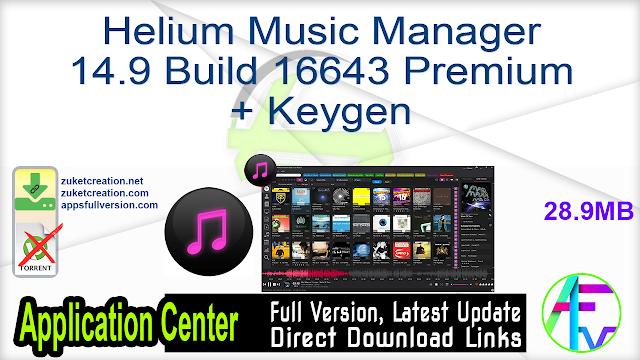 Helium Music Manager 14.9 Build 16643 Premium + Keygen