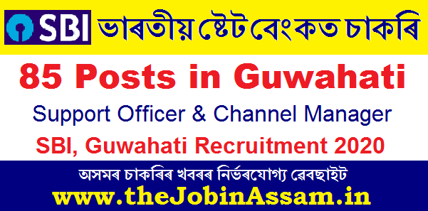 SBI, Guwahati Recruitment 2020: Apply For 85 Support Officer & Channel Manager Posts
