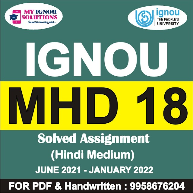 MHD 18 Solved Assignment 2021-22
