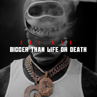EST Gee - Bigger Than Life Or Death
