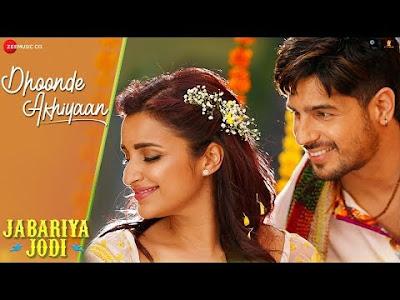 Dhoonde Akhiyaan - Jabariya Jodi 2019 Video Song Sidharth Malhotra