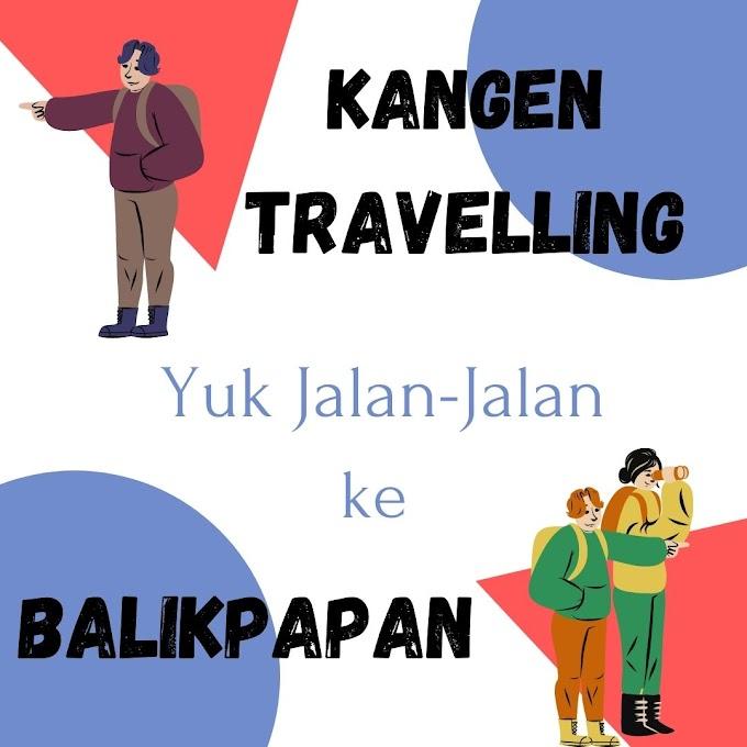 Kangen Traveling, Yuk Jalan-Jalan ke Balikpapan