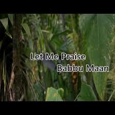 Let Me Praise Babbu Maan Mp3 Download