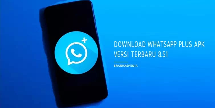 Download Whatsapp Plus Apk Versi Terbaru 8.51