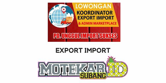 Loker PD. Unggul Import Sukses Subang