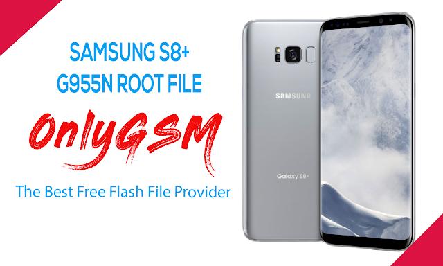 SAMSUNG S8 Plus G955N ROOT FILE