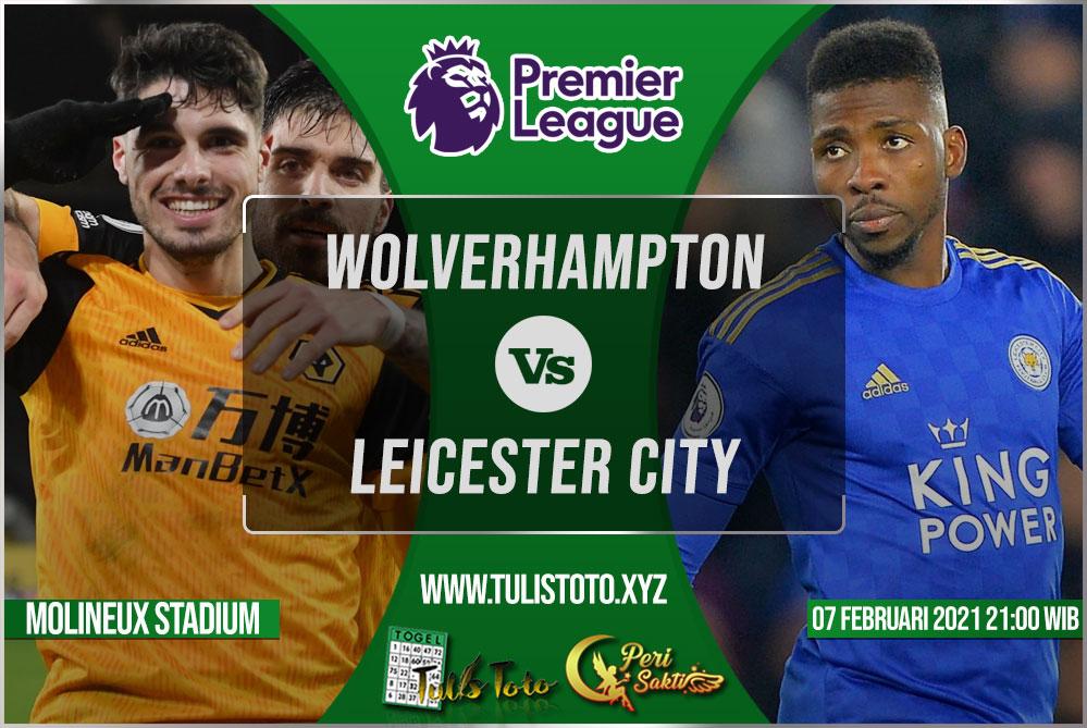Prediksi Wolverhampton vs Leicester City 07 Februari 2021