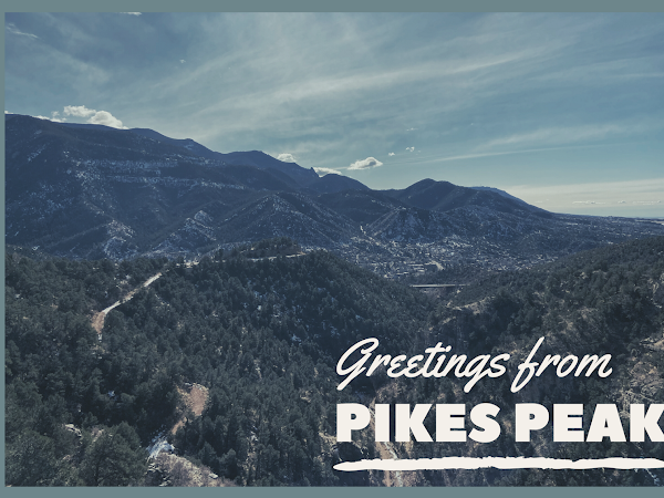 Travel Diaries: Visiting Pikes Peak