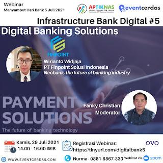 Webinar Infrastructure Digital Bank Day #5 - The Future of Banking Industry - 29 Juli 2021
