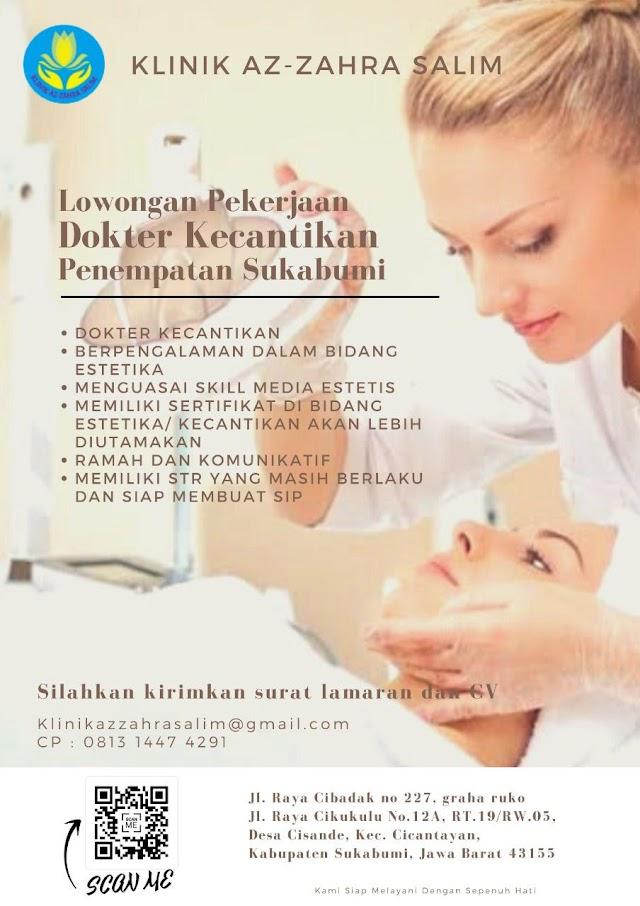Loker Dokter Kecantikan Klinik Az-Zahra Salim Penempatan Sukabumi Jawa Barat
