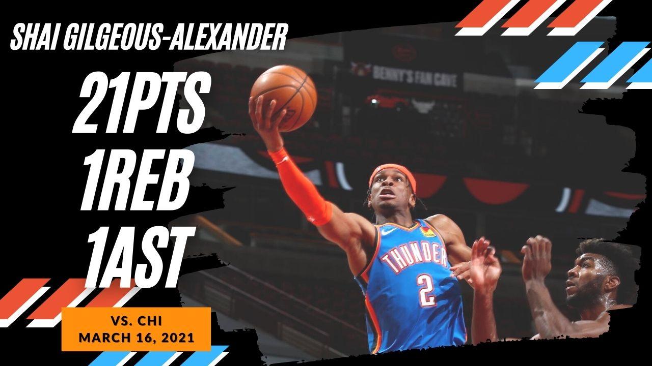 Shai Gilgeous-Alexander 21pts vs CHI | March 16, 2021 | 2020-21 NBA Season