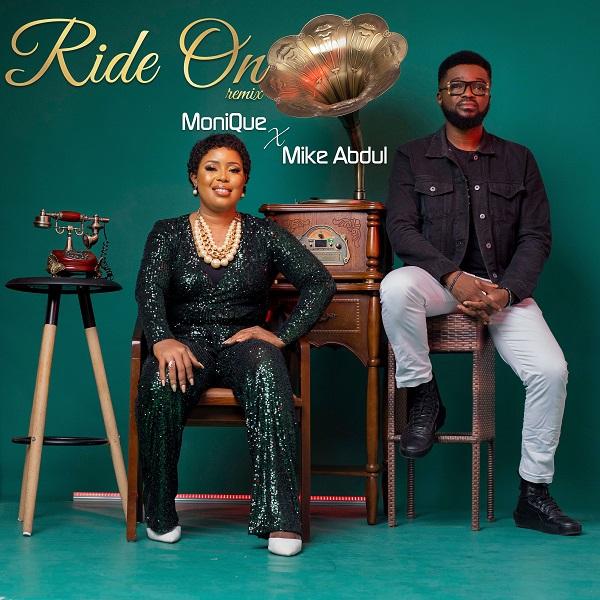 MoniQue ft Mike Abdul – Ride On (Remix)