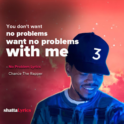 chance the rapper no problem ft 2 chainz and lil wayne lyrics