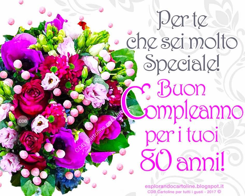 Auguri Buon Compleanno 80.Cdb Cartoline Per Tutti I Gusti Cartolina Per Te Che
