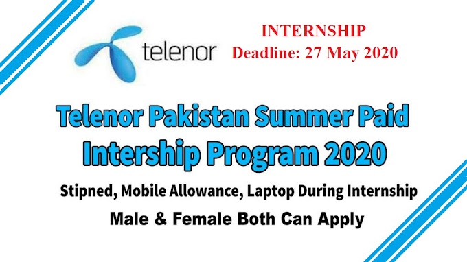 Telenor Offering Paid Internship (Summer Internship Program), Apply Now Before 27 May 2020