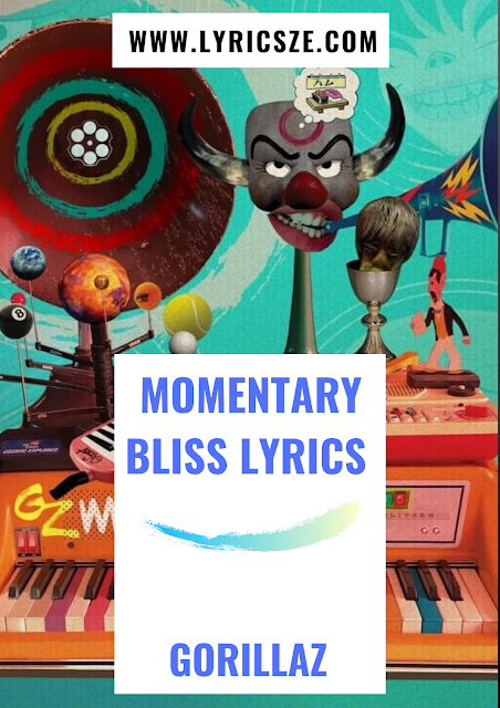 Momentary Bliss Lyrics - Gorillaz