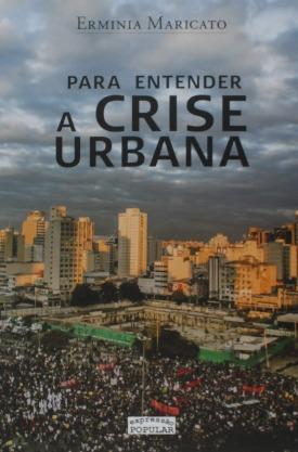 Livro: Para entender a crise urbana / Autora: Ermínia Maricato