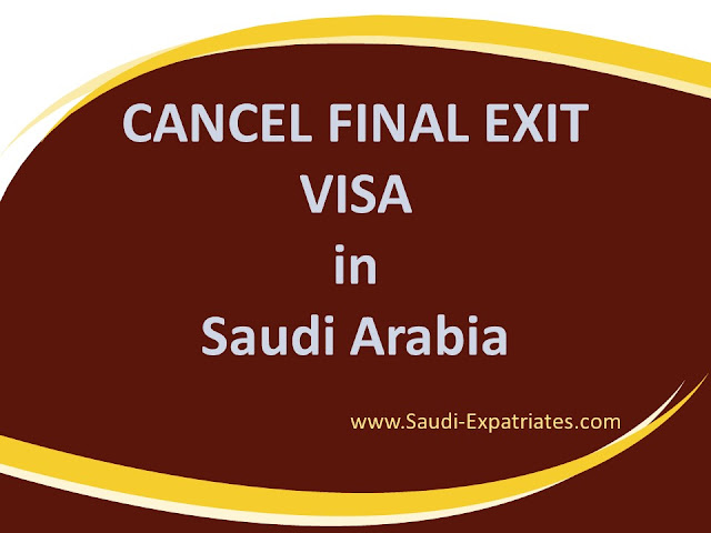 CANCEL FINAL EXIT VISA IN SAUDI ARABIA