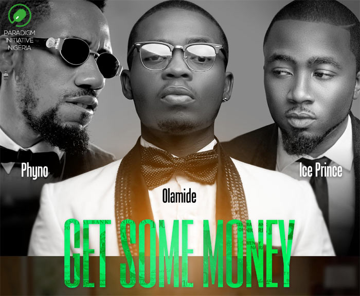 Ice Prince, Phyno & Olamide - Get Some Money