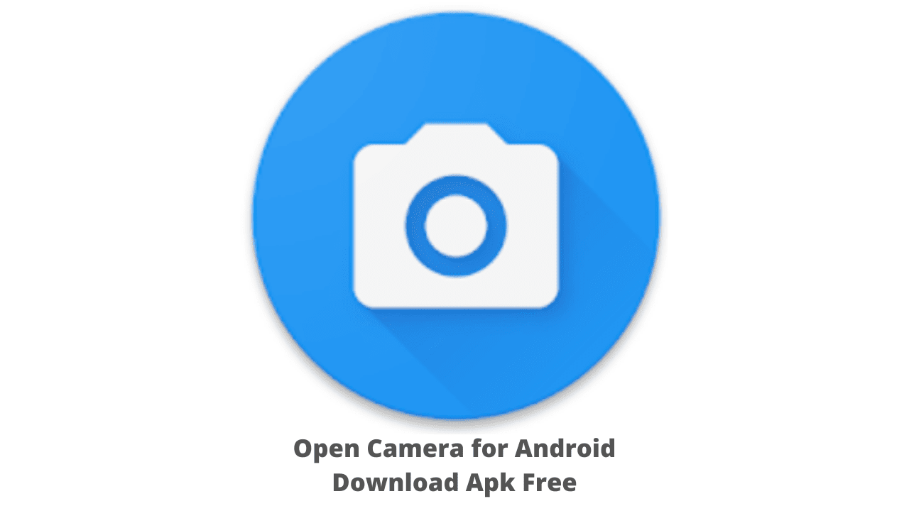 Open Camera for Android Download Apk Free