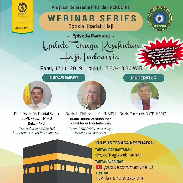 Free Webinar: Spesial Ibadah Haji by FKUI dan PERDOKHI Rabu, 17 Juli 2019  Pukul 12.30-13.30 WIB