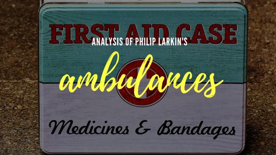 Ambulances by Philip Larkin- Analysis