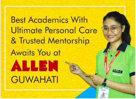 ALLEN-Guwahati: Coaching Admission Announcement for JEE(Adv.), JEE(Main), NEET/AIIMS/Class 11th & 12th