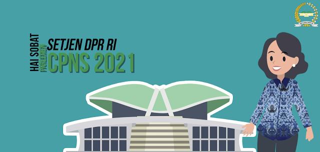 Formasi CPNS 2021 Sekretariat Jenderal DPR RI