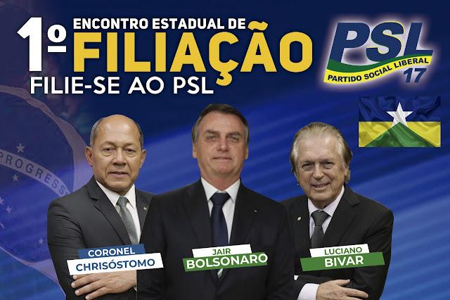Filiação do PSL: Deputado Coronel Chrisóstomo confirma presença em Buritis, Ariquemes e Guajará-Mirim