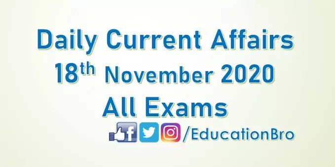 Daily Current Affairs 18th November 2020 For All Government Examinations