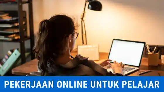 pekerjaan online untuk pelajar SMA tanpa modal