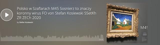 https://www.mixcloud.com/stefan-kosiewski/polsko-w-szaflarach-m45-sosnierz-to-znaczy-koronny-wirus-fo-von-stefan-kosiewski-ssetkh-zr-zech-2020/