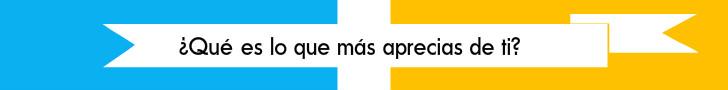 #TuCambioEsAhora: ¿Qué es lo que aprecias más de ti?