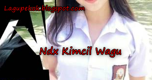 Download Lagu Ndx Aka Kimcil Wagu Mp3 Free Terbaru (5:15 MB)