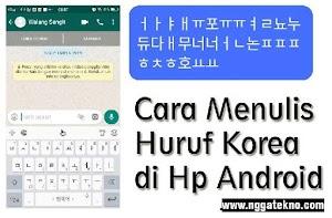 Cara Menulis Huruf Korea (Hangul) di HP Android Tanpa Aplikasi