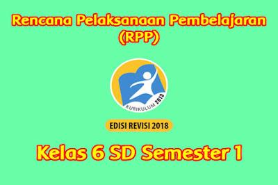 download rpp kelas 6 k13 semester 1 Tahun 2019/2020