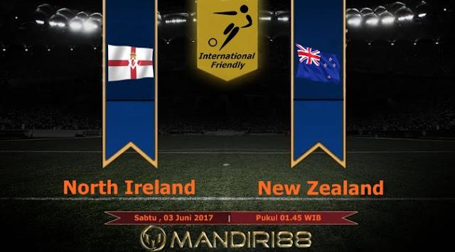 Prediksi Bola : N.Ireland Vs New Zealand , Sabtu 03 Juni 01.45 WIB