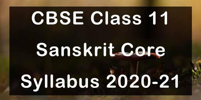CBSE Class 11 Sanskrit Core Syllabus 2020-21