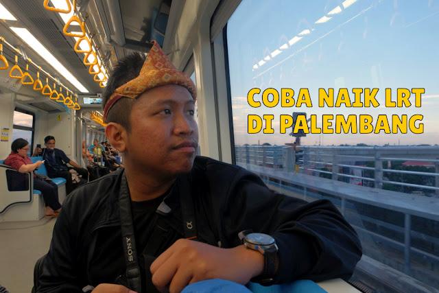 Nyobain Naik LRT di Palembang
