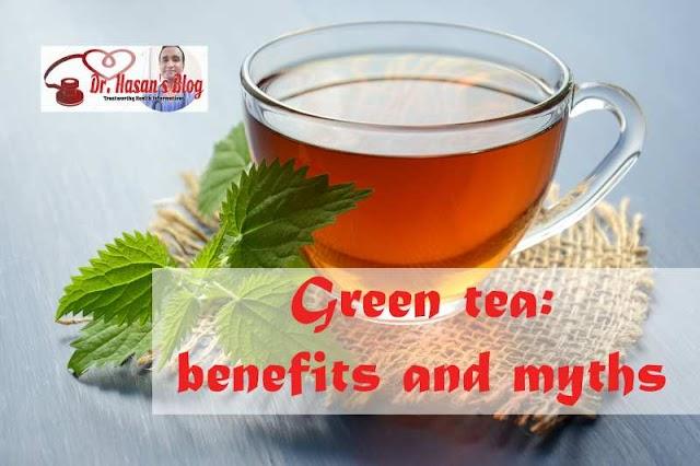 Green Tea: Benefits and Myths