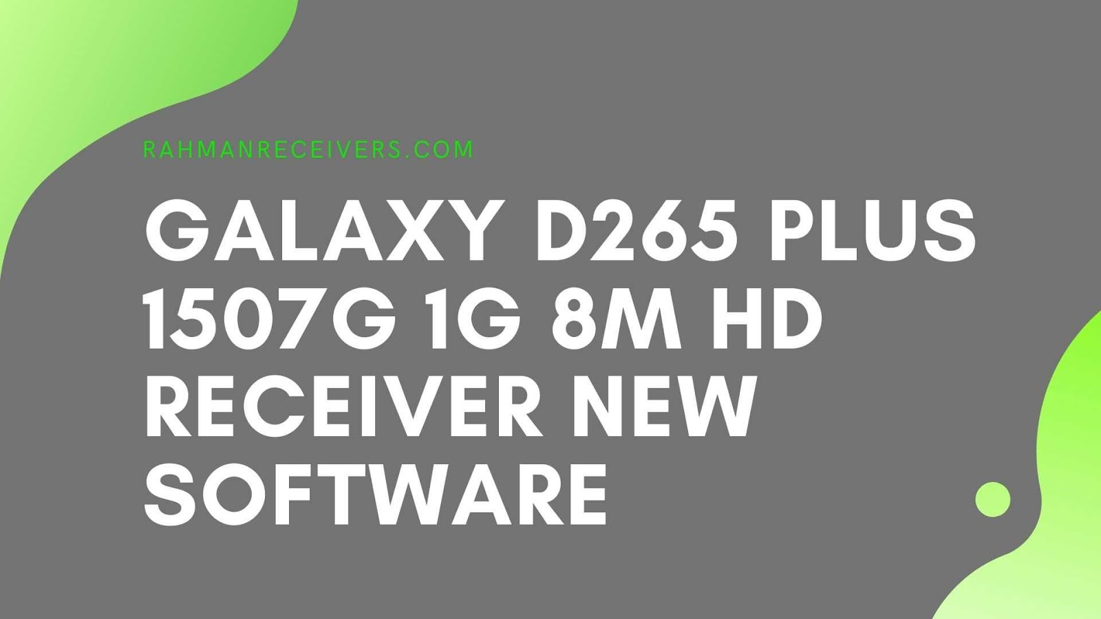 GALAXY D265 PLUS 1507G 1G 8M HD RECEIVER NEW SOFTWARE 07 APRIL 2020