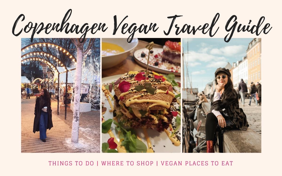 Copenhagen Vegan Travel Guide - Must visit places in Copenhagen - Sustainable Copenhagen Travel Guide