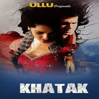 18+ Khatak (2021) UllU Original Watch Online Movies