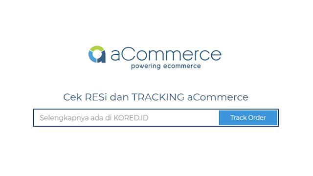 Cara Cek Resi dan Tracking aCommerce Akulaku Indonesia