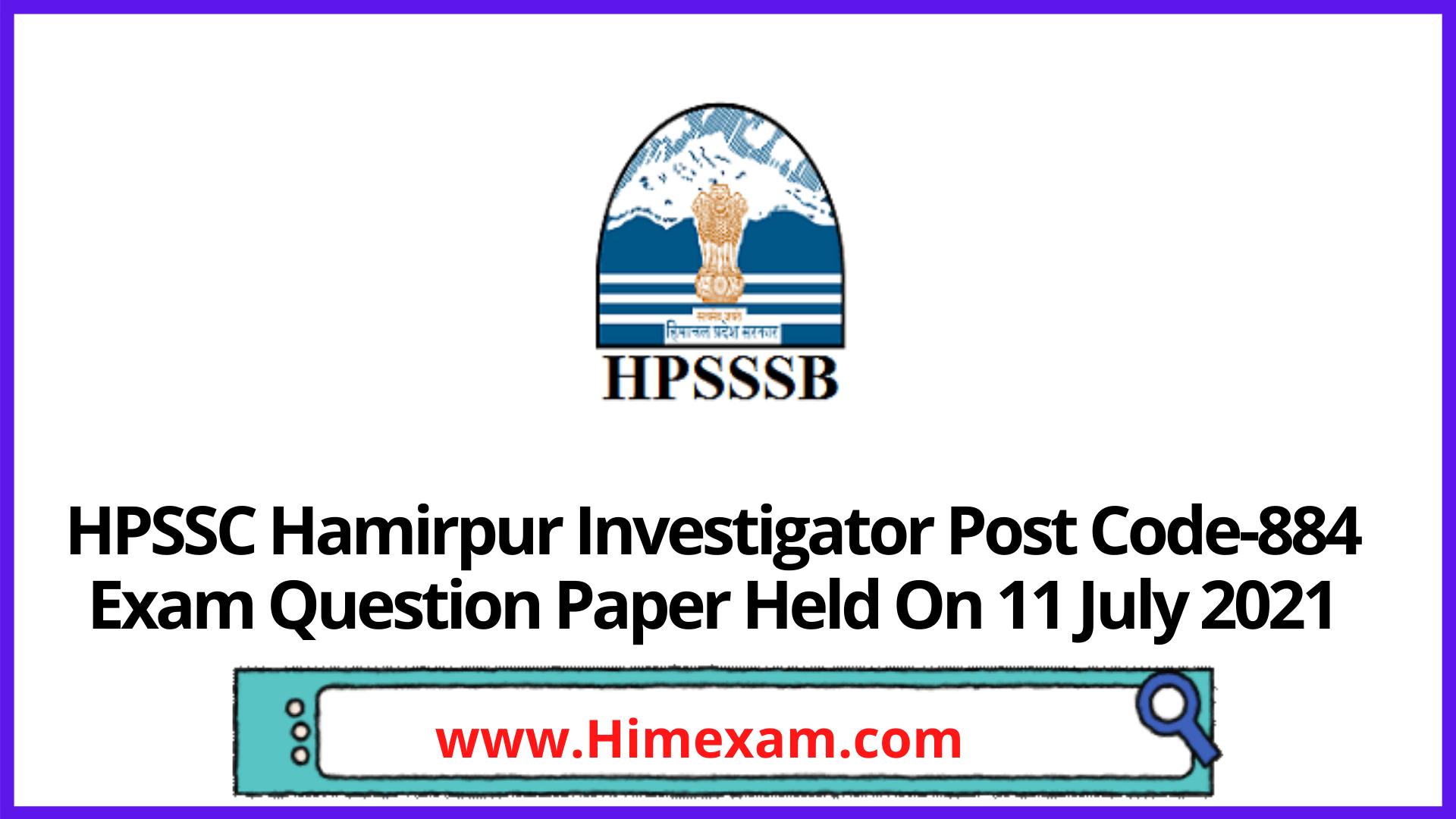 HPSSC Hamirpur Investigator Post Code-884 Exam Question Paper Held On 11 July 2021