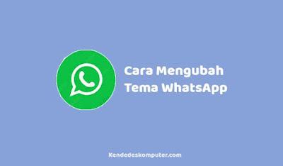 cara mengubah tema whatsapp tanpa aplikasi di android