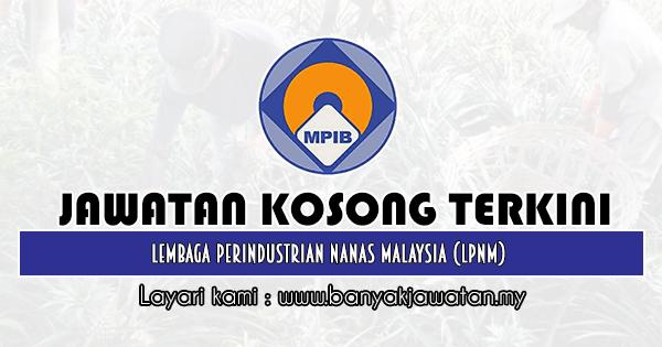 Jawatan Kosong 2020 di Lembaga Perindustrian Nanas Malaysia (LPNM)