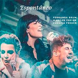 Espontâneo - Fernanda Brum, Marcos Freire, Ludmila Ferber