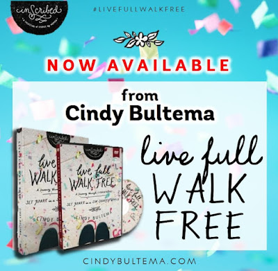 Now Available from Cindy Bultema: Live Full, Walk Free